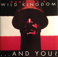 MANITOBA'S WILD KINGDOM AND YOU  - ST (HARD ROCK'N'ROLL W Dictators members)   CD