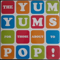YUM YUMS   -FOR THOSE ABOUT TO POP! (power pop)   LP