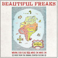 BEAUTIFUL FREAKs  -Waving Our Flag High, Wave On, Wave On: Music From The Original Counter Culture- DBL  COMP CD