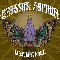 CRYSTAL SYPHON - FAMILY EVIL/ ELEPHANT BALL (60's S.F. stoners) DBL CD