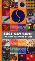 JUST SAY SIRE- The Sire REcord Story  -3 CD Box Set with 65 PAGE  booklet-   COMP CD