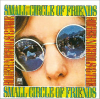 NICHOLS, ROGER  - Small Circle of Friends (Calif seminal 1967 soft pop masterpiece)  CD