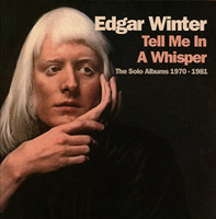 WINTER, EDGAR - TELL ME IN A WHISPER- The solo Albums -4 CD BOX  SET