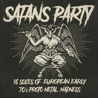 SATAN'S PARTY  -16 SLICES OF EUROPEAN EARLY 70'S PROTO-METAL MADNESS-  COMP LP