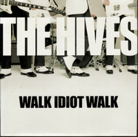 HIVES   -Walk Idiot Walk -   45 RPM