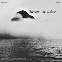 ACROSS THE WATER  -ST (1975 prog rock rarity)Remastered, Gatefold-  LP