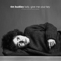 BUCKLEY, TIM-  Lady, Give Me Your Key: The Unissued 1967 Solo Acoustic Sessions  CD