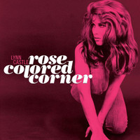 LYNN CASTLE ROSE -Rose Colored Corner  - ST (reissue of 1966 Recordings)   CD