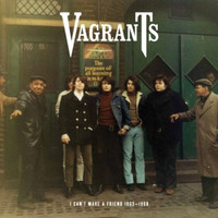 VAGRANTS  -I Can't Make A Friend 1965 - 1968 (The band that inspired The Ramones.)  CD