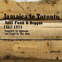 JAMAICA TO TORONTO   - Soul, Funk & Reggae 1967 - 1974  COMP CD