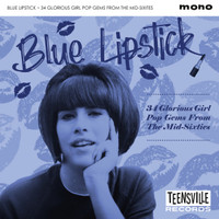 BLUE LIPSTICK  -34 GLORIOUS GIRL POP GEMS FROM THE MID-SIXTIES-  COMP CD