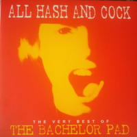 BACHELOR PAD  -ALL COCK AND HASH-THE VERY BEST OF-(80s Psych indie punk poppers)  LP