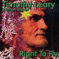 TIMOTHY LEARY & SIMON STOKES  - Right to Fly  (1996) CD