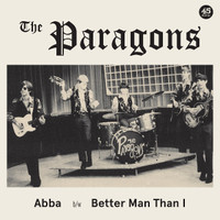 PARAGONS  ABBA / BETTER MAN THAN I (1967)  45 RPM