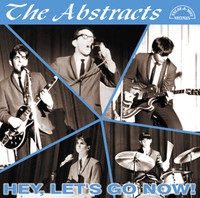 ABSTRACTS - Hey Let's Go Now (60s Brit invasion style) CD