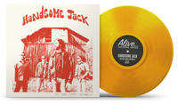 HANDSOME JACK  -  Do What Comes Naturally- Back in print at long last on YELLOW VINYL! -   LP