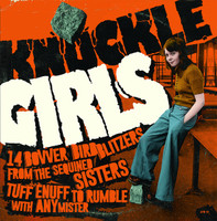KNUCKLE GIRLS, VOL. 1  -14 BOVVER BLITZERS FROM THE SEQUINED SISTERS TUFF ENUFF TO RUMBLE WITH ANY MISTER-  COMP LP