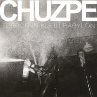 CHUZPE  - TERROR IN KLEIN BABYLON(early Austrian punk rock)  LP