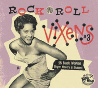 ROCK AND ROLL VIXENS, VOL. 3  - 25 rockin' movers, groovers &shakers, recorded between the early 1950s and the mid 1960's.-  COMP CD
