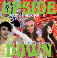 UPSIDE DOWN -VOL 3- Coloured Dreams from the Underworld: 1966-1971  (lysergic pop extravaganza w 12 page booklet )COMP CD