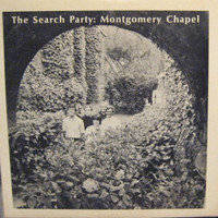 SEARCH PARTY  - Montgomery Chapel - Psych masterpiece-  w insert- photos 180 gram LP