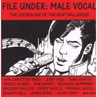 FILE UNDER MALE VOCAL  - The Golden Age of the Beat Balladeer (60s) VA -  COMP CD