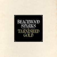 BEACHWOOD SPARKS  - Tarnished Gold DBL LP