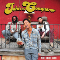 JOHN THE CONQUEROR -The Good Life-(raw deep blues with funk, soul, punk and scuzzed-up rock-n-roll) LAST COPIES  DEVIL RED VINYL