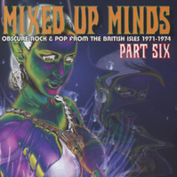 MIXED UP MINDS #6- Obscure Rock & Pop from the British Isles 1971-1974  COMP CD
