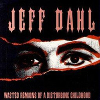 DAHL, JEFF - Wasted Remains of a Wasted Childhood  SAALE  (Stooges/ Dead Boys style  ) promo copies-    CD