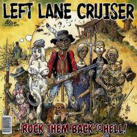 LEFT LANE CRUISER  - Rock Them Back to Hell!  (PUNK BLUES POWERHOUSE)  BLACK vinyl