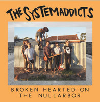 SYSTEMADDICTS -BROKEN HEARTED ON THE NULLARBOR (AUSSIE GARAGE PUNK  CD
