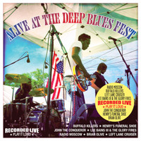ALIVE AT THE DEEP BLUES FESTIVAL  - W  Radio Moscow,Buffalo Killers,John The Conqueror, Left Lane Cruiser, Porkchop, and more! COMPCD