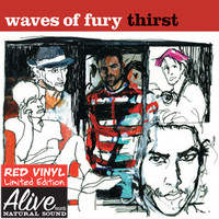 WAVES OF FURY  - Thirst- (Lou Reed, Iggy & The Stooges, New York Dolls style) LTD ED BLOOD RED vinyl! LP
