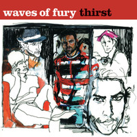 WAVES OF FURY - Thirst-  classic  BLACK vinyl! (Lou Reed, Iggy & The Stooges, the New York Dolls style) LP