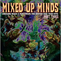 MIXED UP MINDS #3 - Obscure Rock and Pop From the British Isles 70-72  -   COMPCD