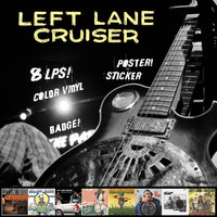 "LEFT LANE CRUISER - 8 LP ""BOX"" set - with FREE POSTER, BADGE & BUMPER STICKER! ALL  on STARBURST OR COLOR vinyl!"