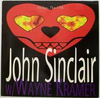 "SINCLAIR, JOHN/ WAYNE KRAMER - Friday the 13th  (MC5 related) 10""-LAST COPIES    COMPLP"