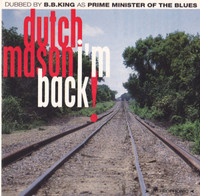 "MASON, DUTCH - I'm Back (DUBBED  by BB KING AS ""PRIME MINISTER OF THE BLUES!)LAST COPIES-CD"