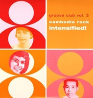 GROOVE CLUB 3  -VA Cambodia Rock Spectactular (deluxe casebook with a 36-page booklet & rare photos )  COMPCD
