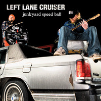 LEFT LANE CRUISER -  Junkyard Speed Ball - DIGIPACK  CD