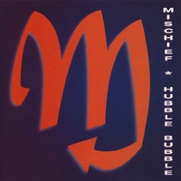 MISCHIEF  -Hubble Bubble (ex Damned)SALE CD