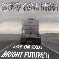 SOCIETY GONE MADD  - Bright Future / Live on KXLU ( SO CAL HARDCORE PUNK 1996 ) LAST COPIES! CD