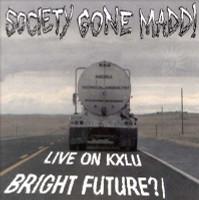 SOCIETY GONE MADD  - Bright Future / Live on KXLU ( SO CAL HARDCORE PUNK 1996 ) LAST COPIES! CD