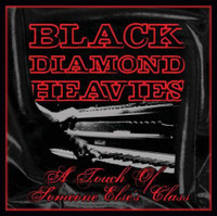 BLACK DIAMOND HEAVIES - A Touch Of Someone Else's Class (Prod by Dan of Black Keys) blues/soul/rock masterpiece of gothic proportions  LP
