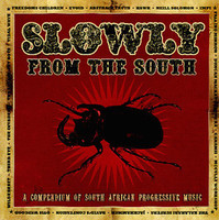 SLOWLY FROM THE SOUTH - VA  DBL CD (proggy gems & post psych from South Africa 70s /80s ) COMPCD