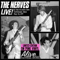 NERVES - Live At The Pirate's Cove, Cleveland OH, May 26th 1977  POWERPOP! LAST COPIES!  PINK -