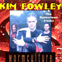 FOWLEY, KIM & the Rubbertown Freaks - Worm Culture (early Runaways manager!)LAST COPIES CD