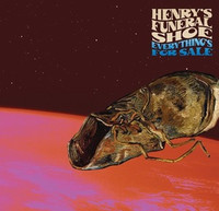 HENRY'S FUNERAL SHOE  - Everything's For Sale(UK guitar psych blues) CD