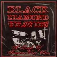 BLACK DIAMOND HEAVIES - A Touch Of Someone Else's Class (Prod by Dan of Black Keys) CD